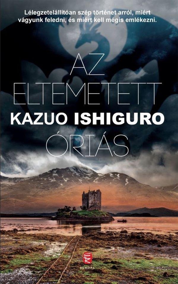 Kazuo Ishiguro: Az eltemetett óriás