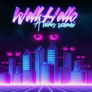 Wellhello: A város szemei