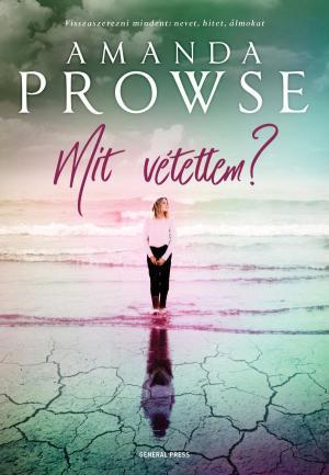 Amanda Prowse: Mit vétettem?