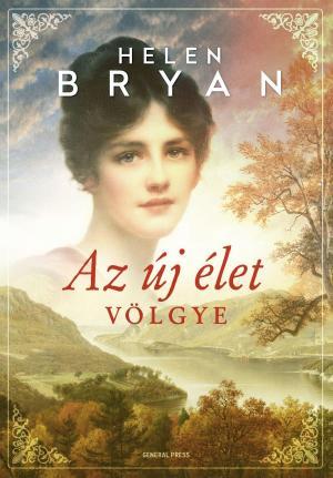 Helen Bryan: Az új élet völgye