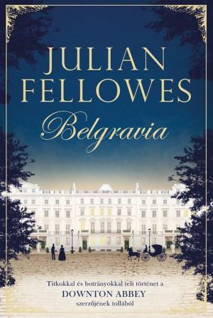 Julian Fellowes: Belgravia