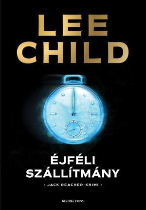 Lee Child: Éjféli szállítmány