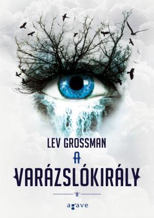 Lev Grossman: A varázslókirály borító
