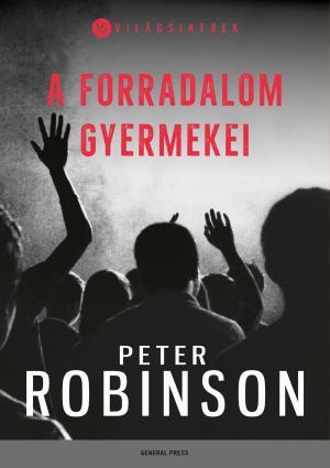 Peter Robinson: A forradalom gyermekei