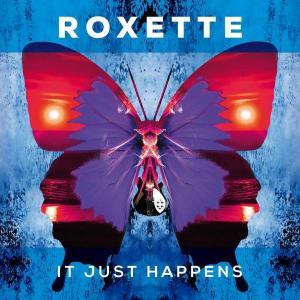 Roxette: It Just Happens