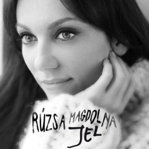 """Rúzsa Magdolna """"Jel"""""""